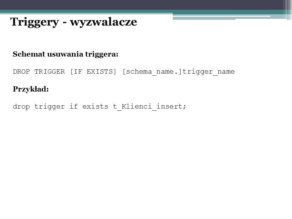 Triggery - wyzwalacze Schemat usuwania triggera: