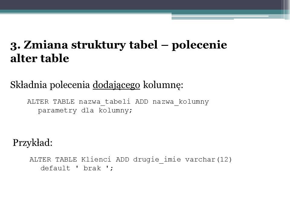 3. Zmiana struktury tabel – polecenie alter table