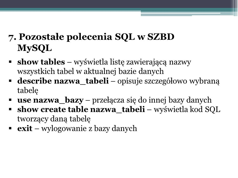7. Pozostałe polecenia SQL w SZBD MySQL