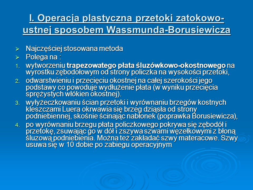 I. Operacja plastyczna przetoki zatokowo-ustnej sposobem Wassmunda-Borusiewicza