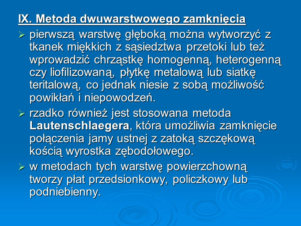 IX. Metoda dwuwarstwowego zamknięcia