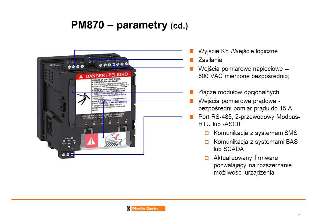 PM870 – parametry (cd.) Wyjście KY /Wejście logiczne Zasilanie
