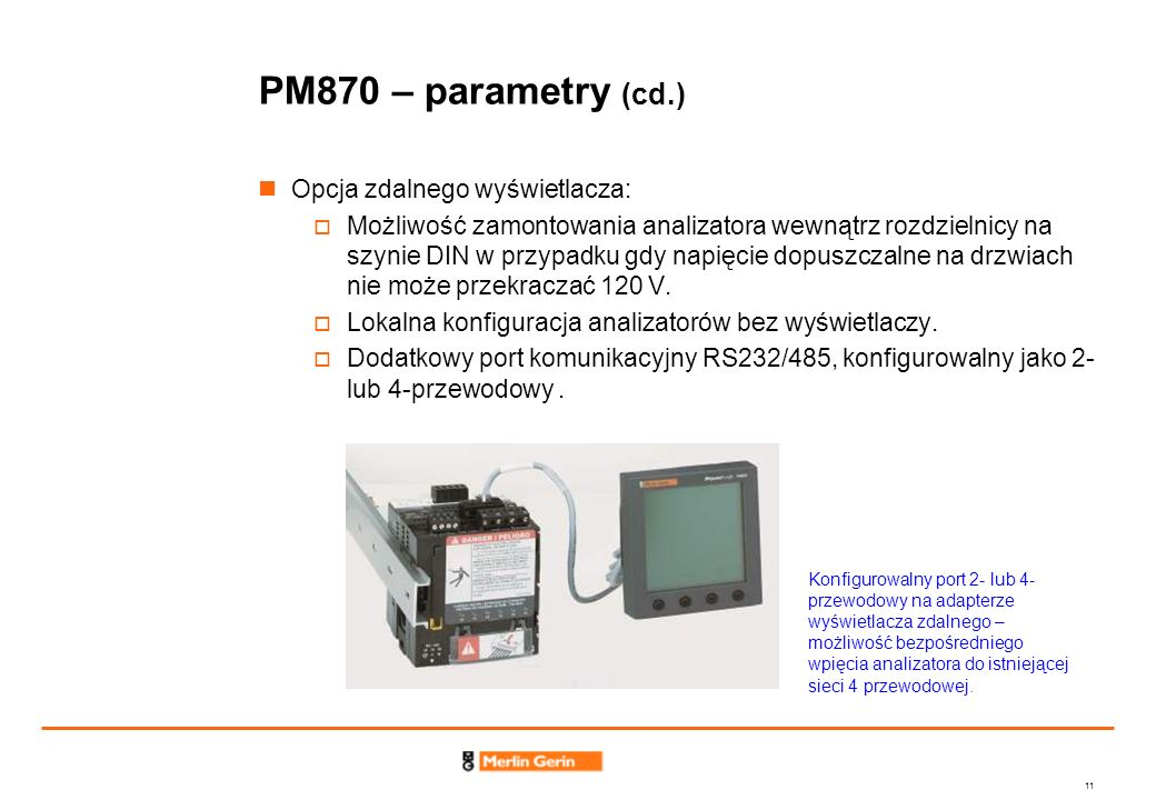 PM870 – parametry (cd.) Opcja zdalnego wyświetlacza: