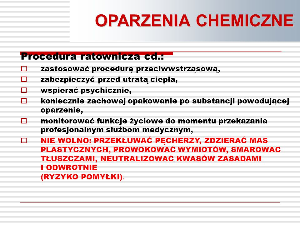 OPARZENIA CHEMICZNE Procedura ratownicza cd.: