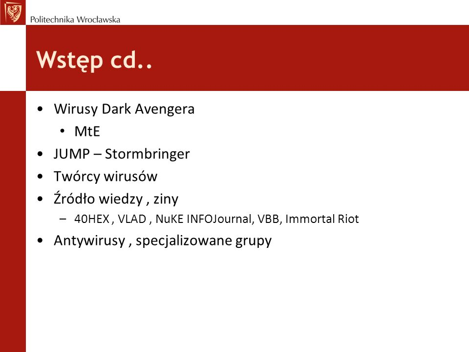 Wstęp cd.. Wirusy Dark Avengera MtE JUMP – Stormbringer Twórcy wirusów