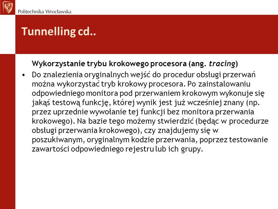 Tunnelling cd.. Wykorzystanie trybu krokowego procesora (ang. tracing)