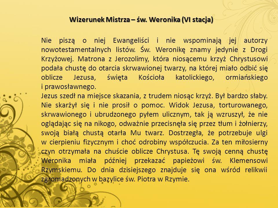 Wizerunek Mistrza – św. Weronika (VI stacja)