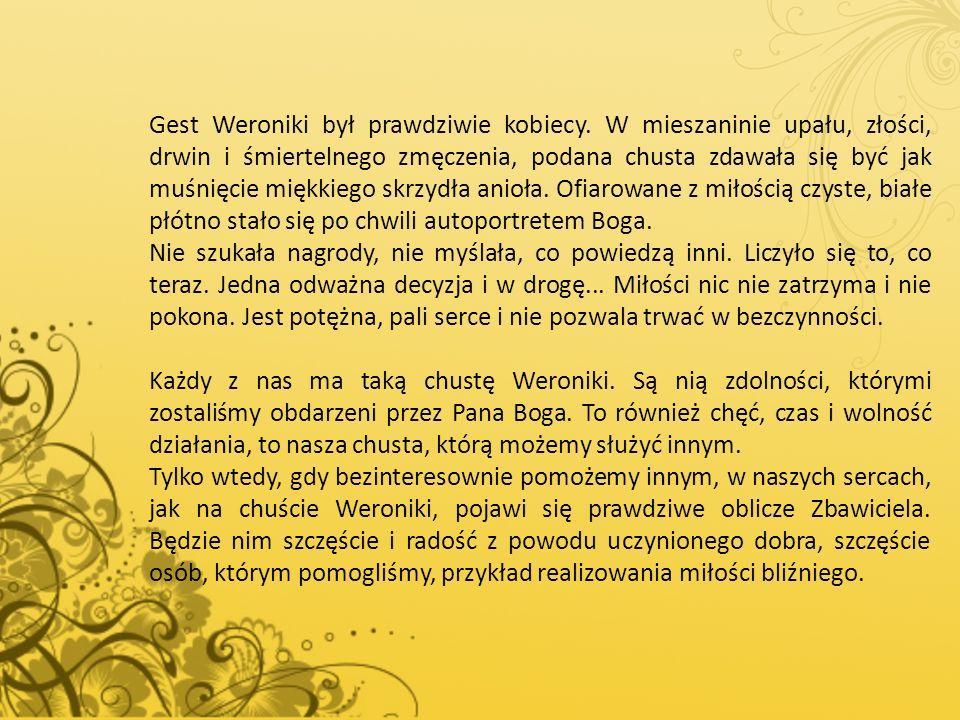 Gest Weroniki był prawdziwie kobiecy