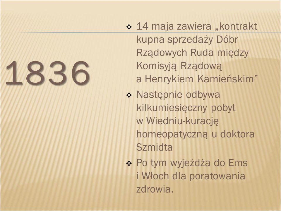"""1836 14 maja zawiera """"kontrakt kupna sprzedaży Dóbr Rządowych Ruda między Komisyją Rządową a Henrykiem Kamieńskim"""