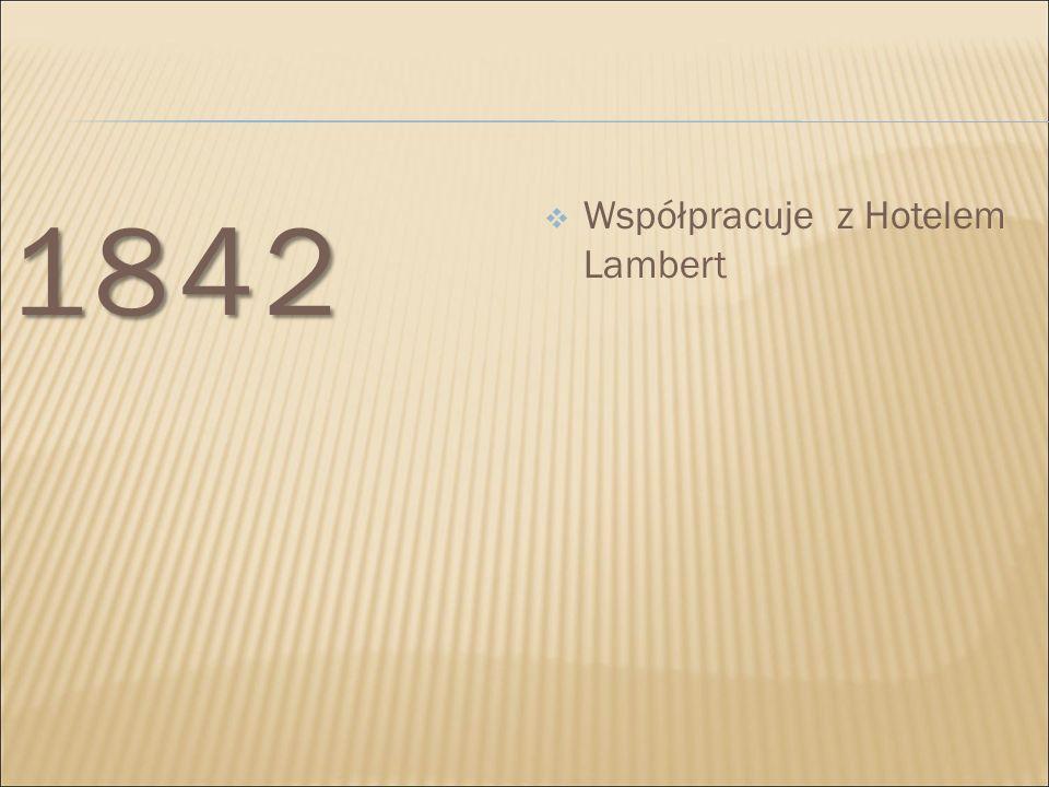 1842 Współpracuje z Hotelem Lambert