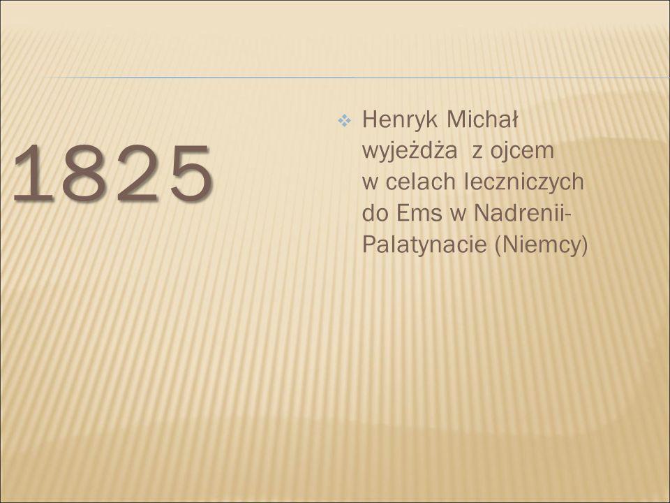 Henryk Michał wyjeżdża z ojcem w celach leczniczych do Ems w Nadrenii- Palatynacie (Niemcy)