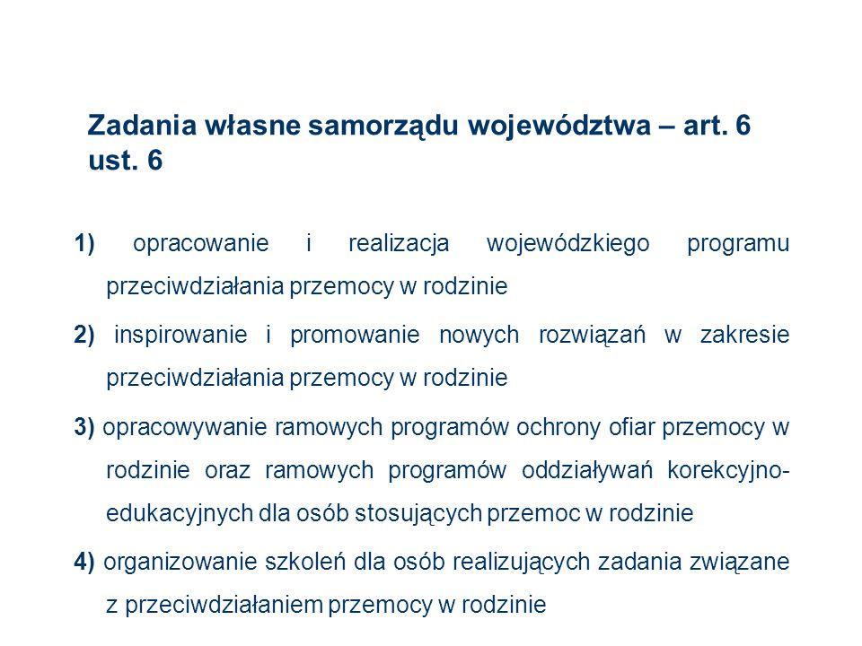 Zadania własne samorządu województwa – art. 6 ust. 6