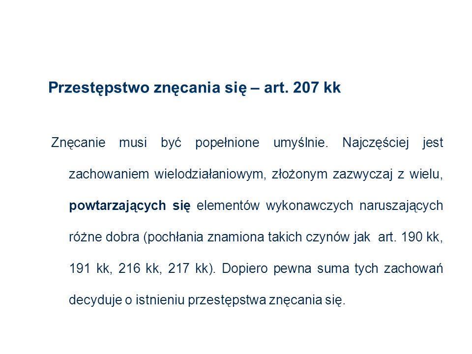 Przestępstwo znęcania się – art. 207 kk