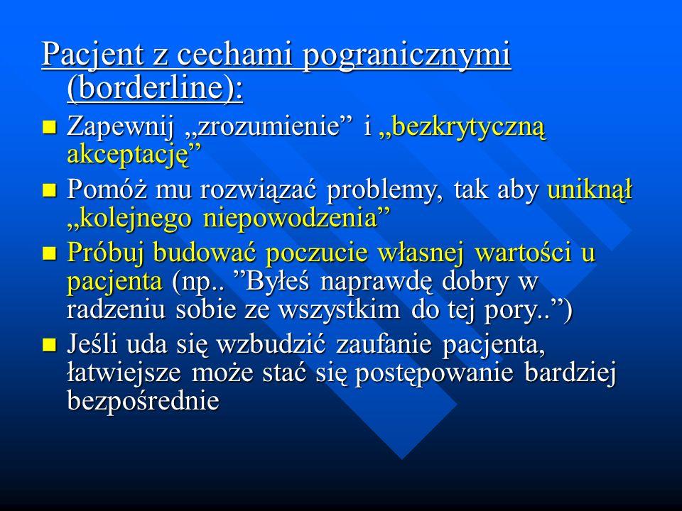 Pacjent z cechami pogranicznymi (borderline):