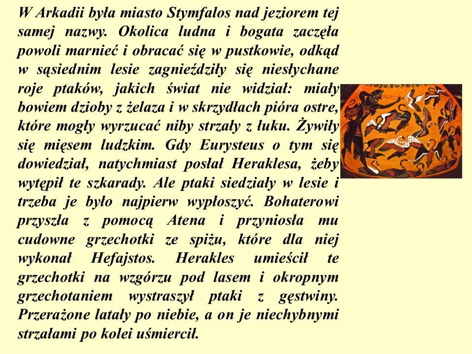 W Arkadii była miasto Stymfalos nad jeziorem tej samej nazwy