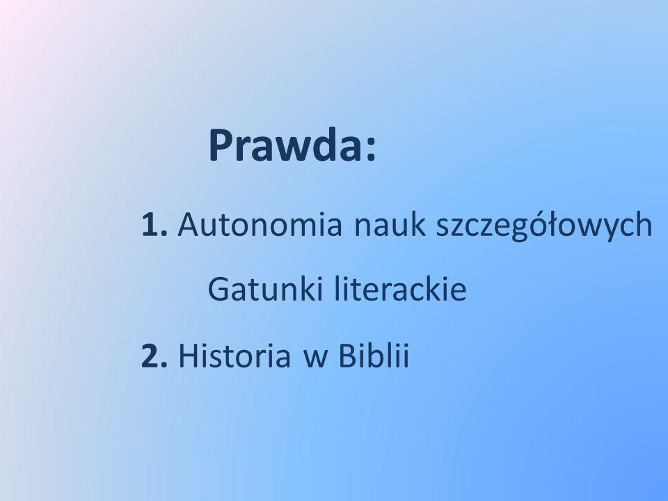 Prawda:. 1. Autonomia nauk szczegółowych. Gatunki literackie. 2