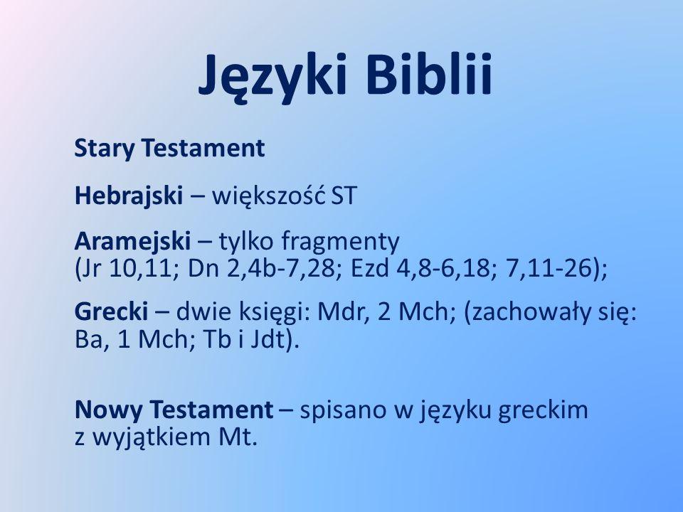 Języki Biblii Stary Testament Hebrajski – większość ST