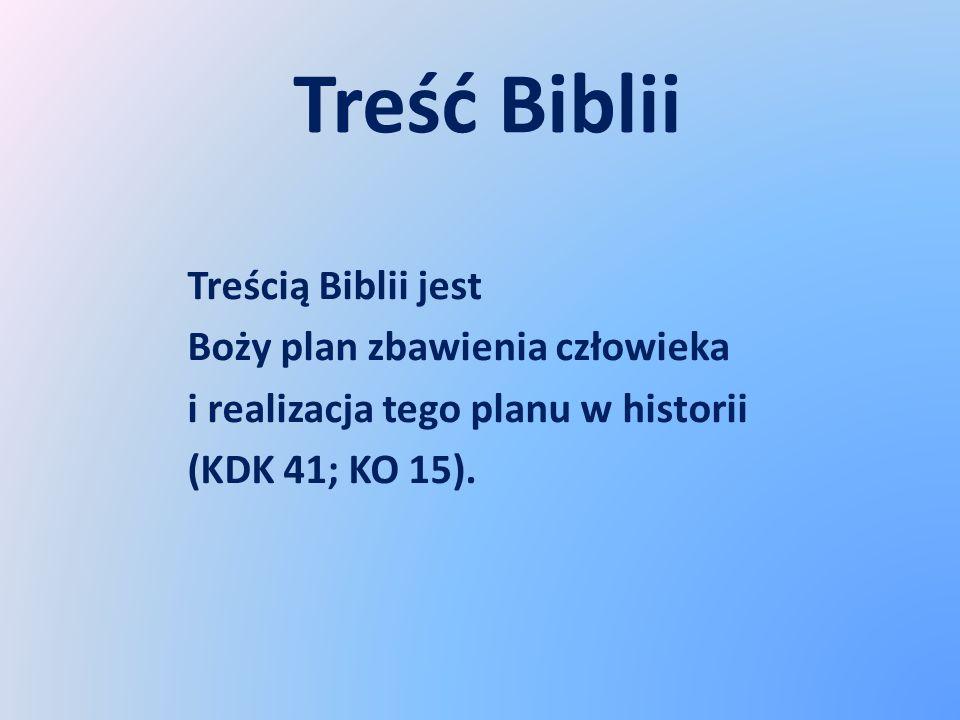 Treść Biblii Treścią Biblii jest Boży plan zbawienia człowieka