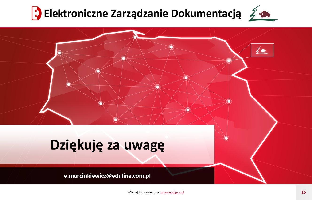 Dziękuję za uwagę e.marcinkiewicz@eduline.com.pl
