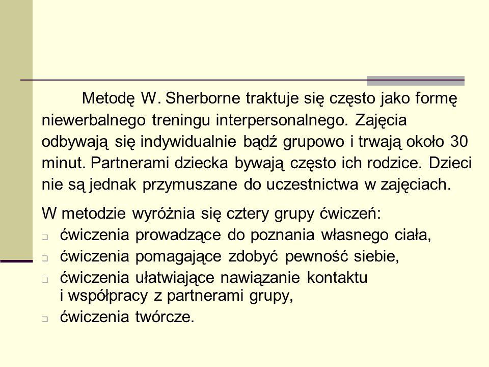 Metodę W. Sherborne traktuje się często jako formę