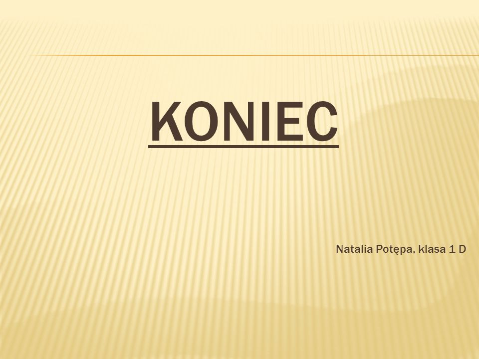 KONIEC Natalia Potępa, klasa 1 D