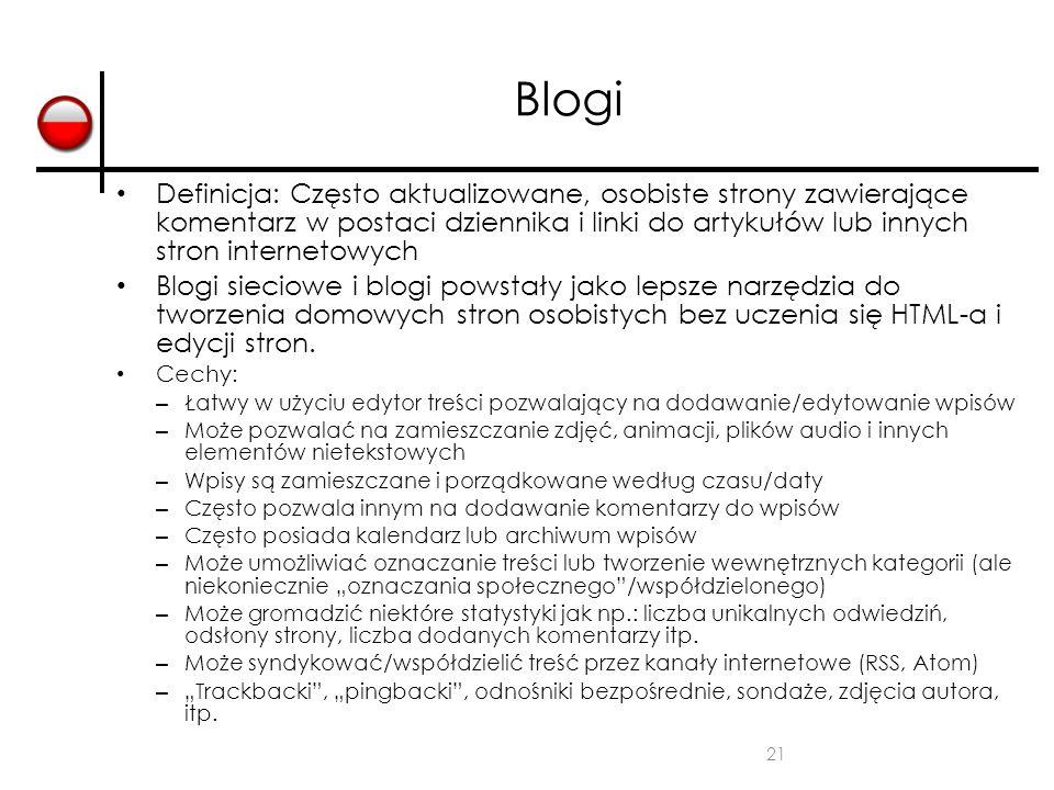 Blogi Definicja: Często aktualizowane, osobiste strony zawierające komentarz w postaci dziennika i linki do artykułów lub innych stron internetowych.