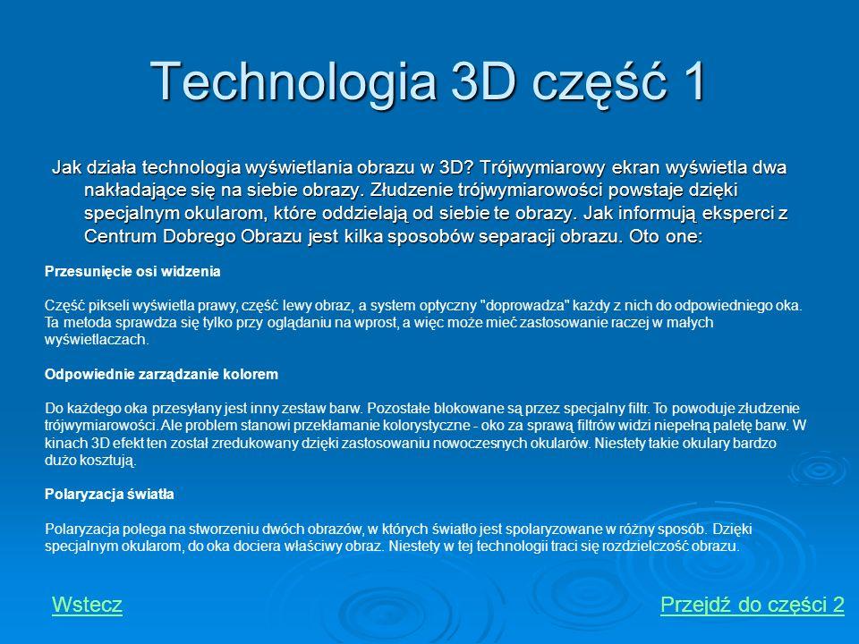 Technologia 3D część 1 Wstecz Przejdź do części 2