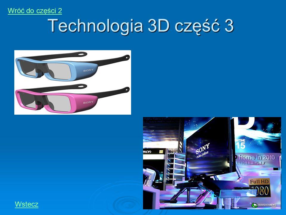 Wróć do części 2 Technologia 3D część 3 Wstecz