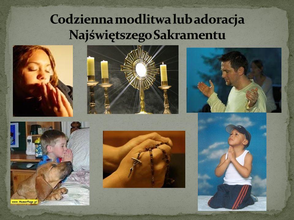 Codzienna modlitwa lub adoracja Najświętszego Sakramentu