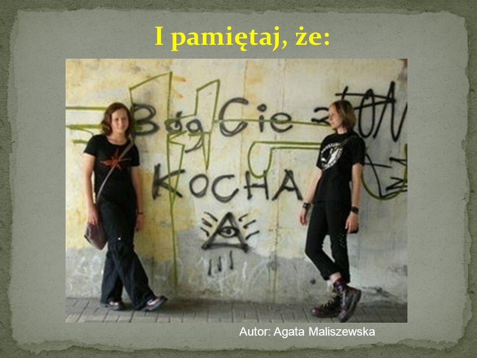 I pamiętaj, że: Autor: Agata Maliszewska