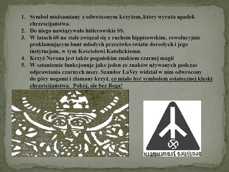 Symbol utożsamiany z odwróconym krzyżem, który wyraża upadek chrześcijaństwa.