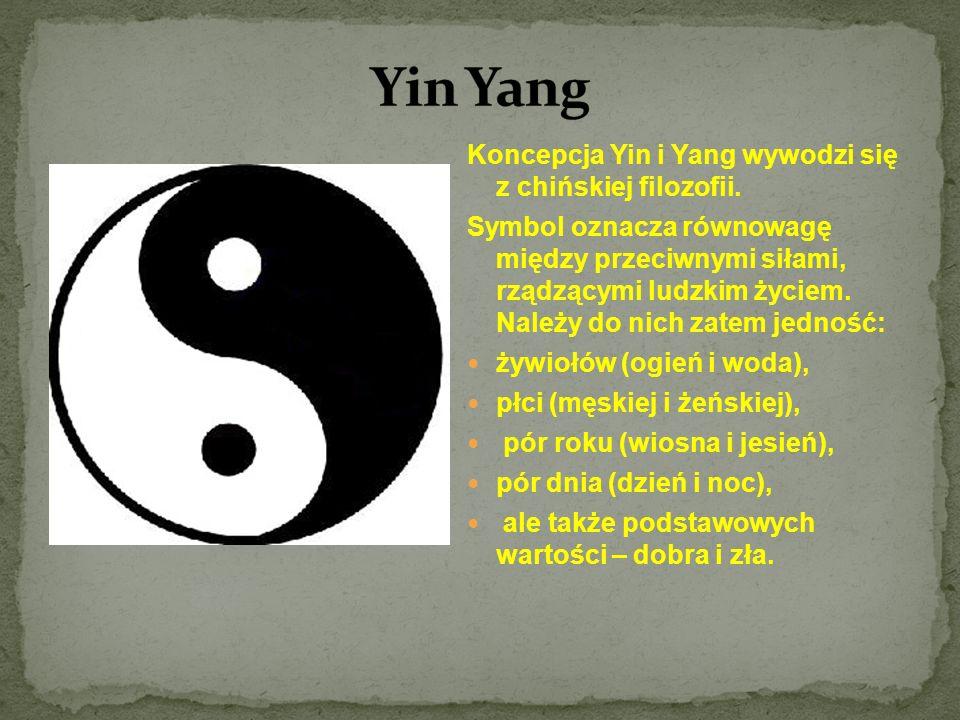 Yin Yang Koncepcja Yin i Yang wywodzi się z chińskiej filozofii.