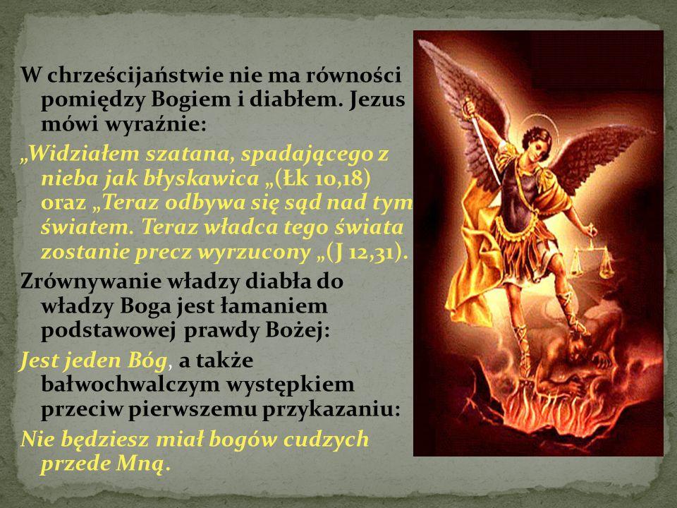 W chrześcijaństwie nie ma równości pomiędzy Bogiem i diabłem