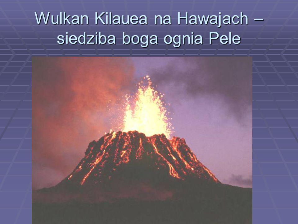 Wulkan Kilauea na Hawajach – siedziba boga ognia Pele