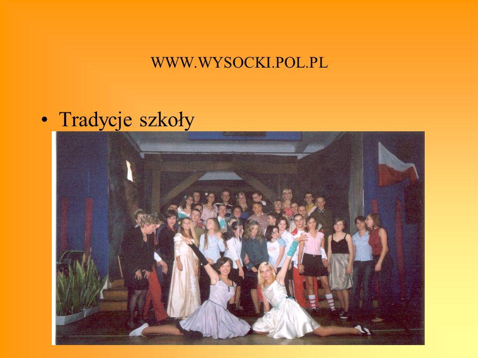 WWW.WYSOCKI.POL.PL Tradycje szkoły