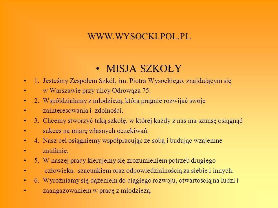 MISJA SZKOŁY WWW.WYSOCKI.POL.PL