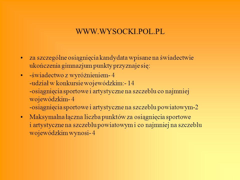 WWW.WYSOCKI.POL.PL za szczególne osiągnięcia kandydata wpisane na świadectwie ukończenia gimnazjum punkty przyznaje się: