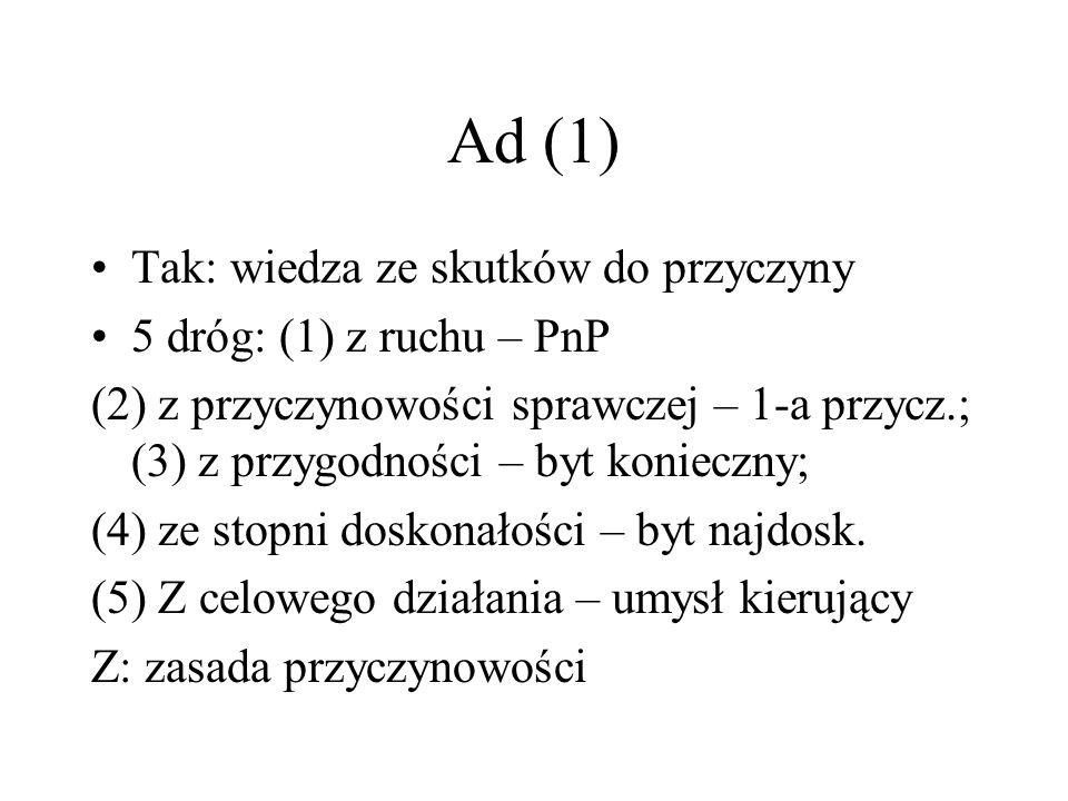 Ad (1) Tak: wiedza ze skutków do przyczyny 5 dróg: (1) z ruchu – PnP