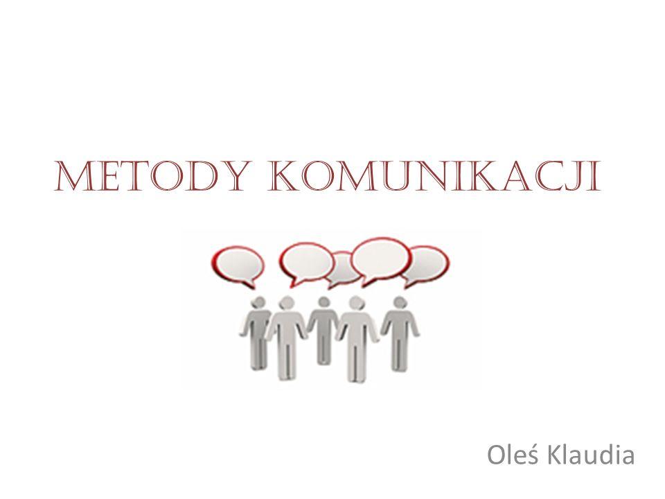 Metody komunikacji Oleś Klaudia