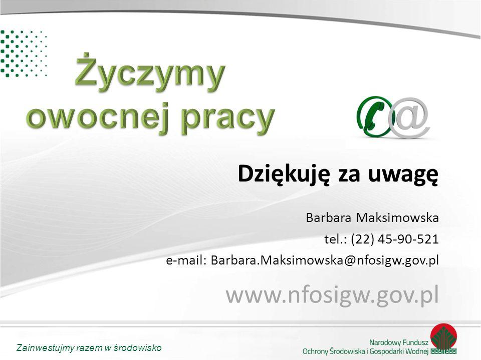 Życzymy owocnej pracy Dziękuję za uwagę www.nfosigw.gov.pl