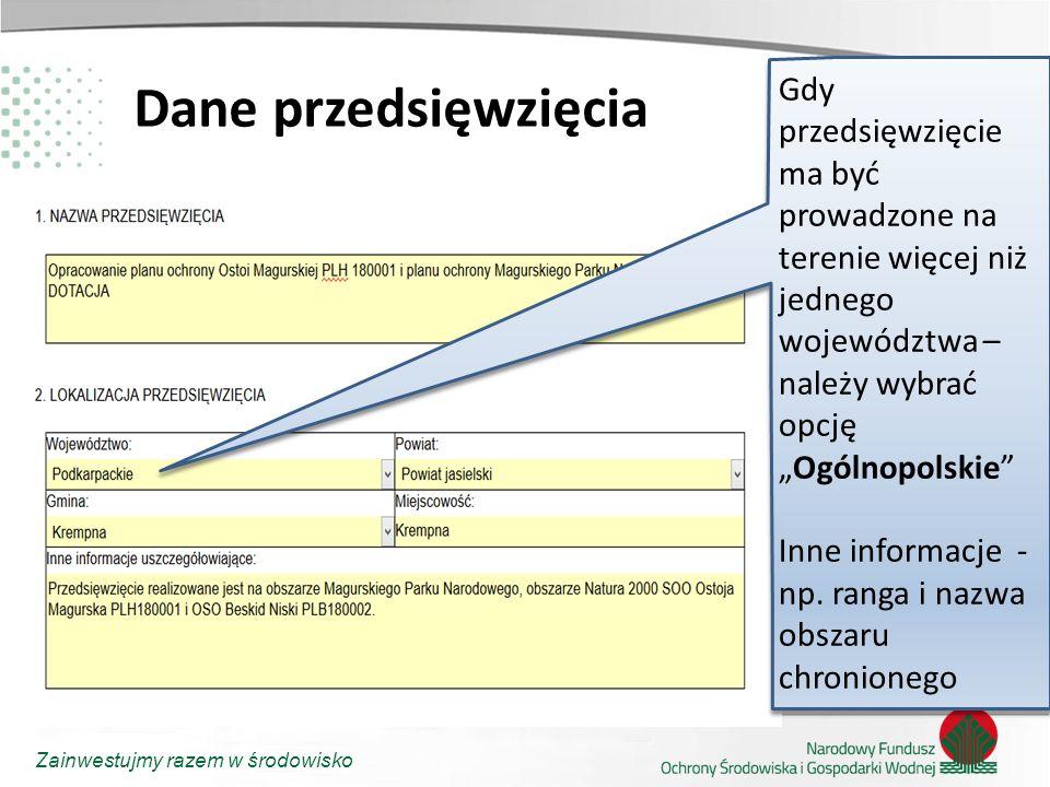 """Dane przedsięwzięcia Gdy przedsięwzięcie ma być prowadzone na terenie więcej niż jednego województwa – należy wybrać opcję """"Ogólnopolskie"""