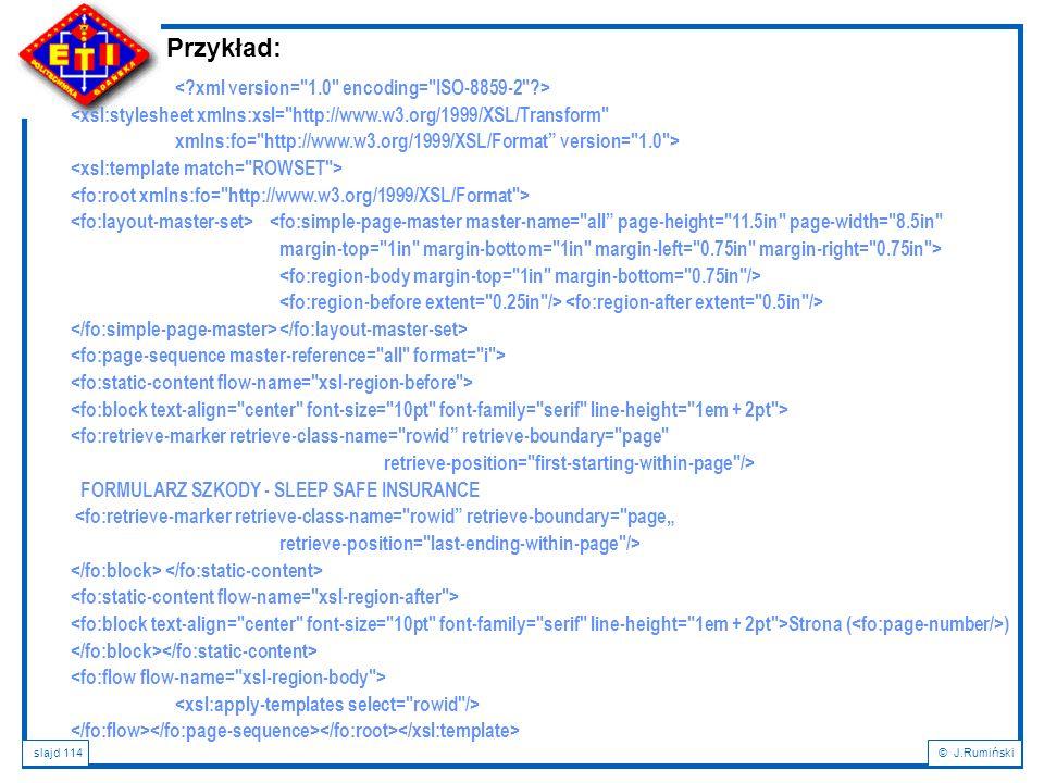 Przykład: < xml version= 1.0 encoding= ISO-8859-2 >