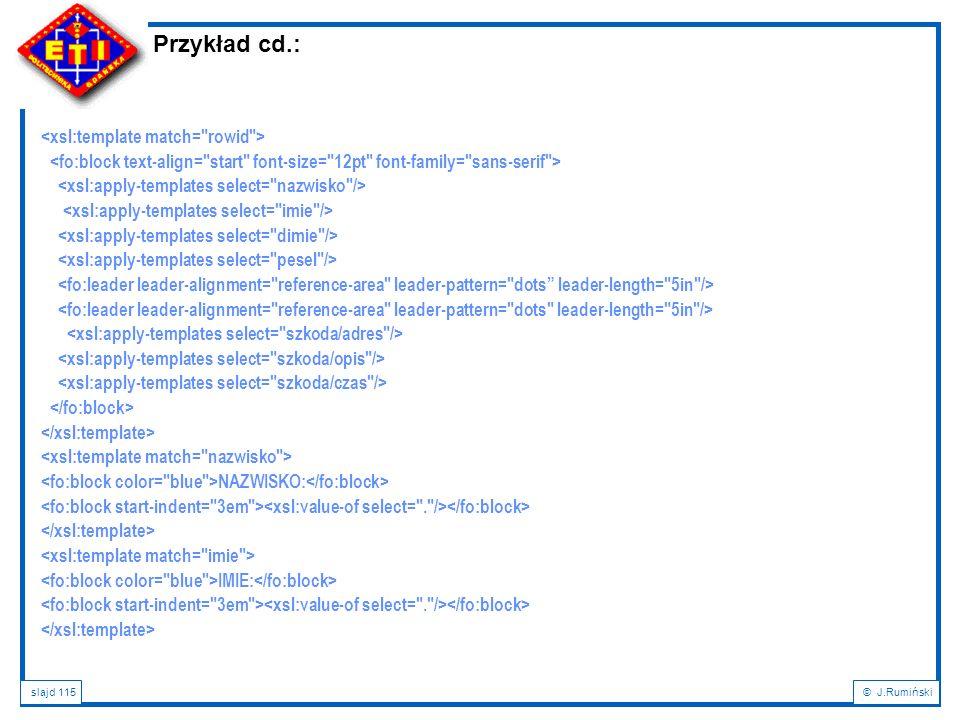 Przykład cd.: <xsl:template match= rowid >