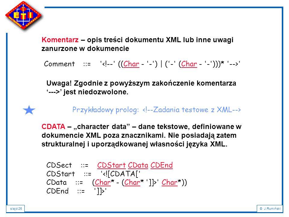 Komentarz – opis treści dokumentu XML lub inne uwagi zanurzone w dokumencie