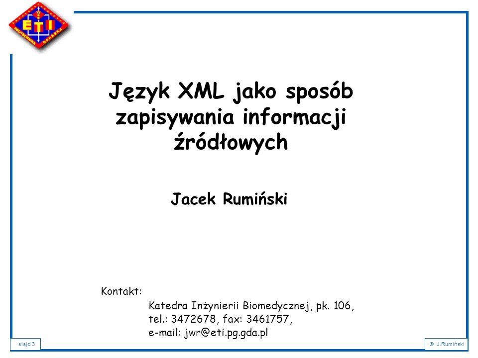 Język XML jako sposób zapisywania informacji źródłowych