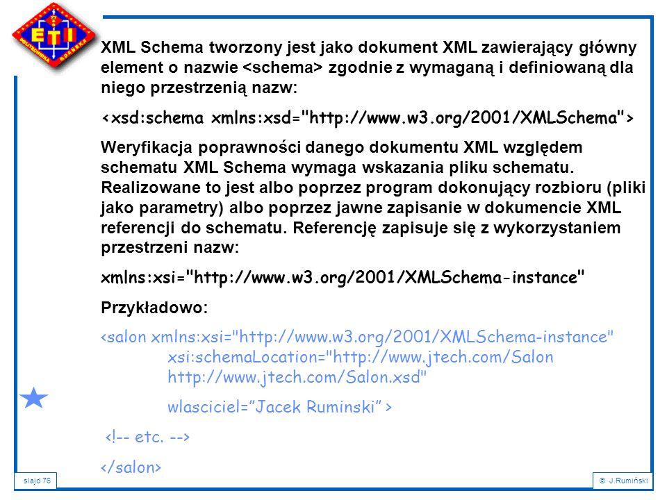 XML Schema tworzony jest jako dokument XML zawierający główny element o nazwie <schema> zgodnie z wymaganą i definiowaną dla niego przestrzenią nazw: