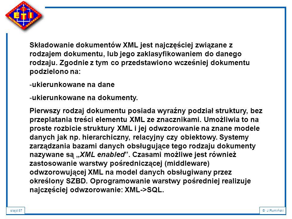 Składowanie dokumentów XML jest najczęściej związane z rodzajem dokumentu, lub jego zaklasyfikowaniem do danego rodzaju. Zgodnie z tym co przedstawiono wcześniej dokumentu podzielono na: