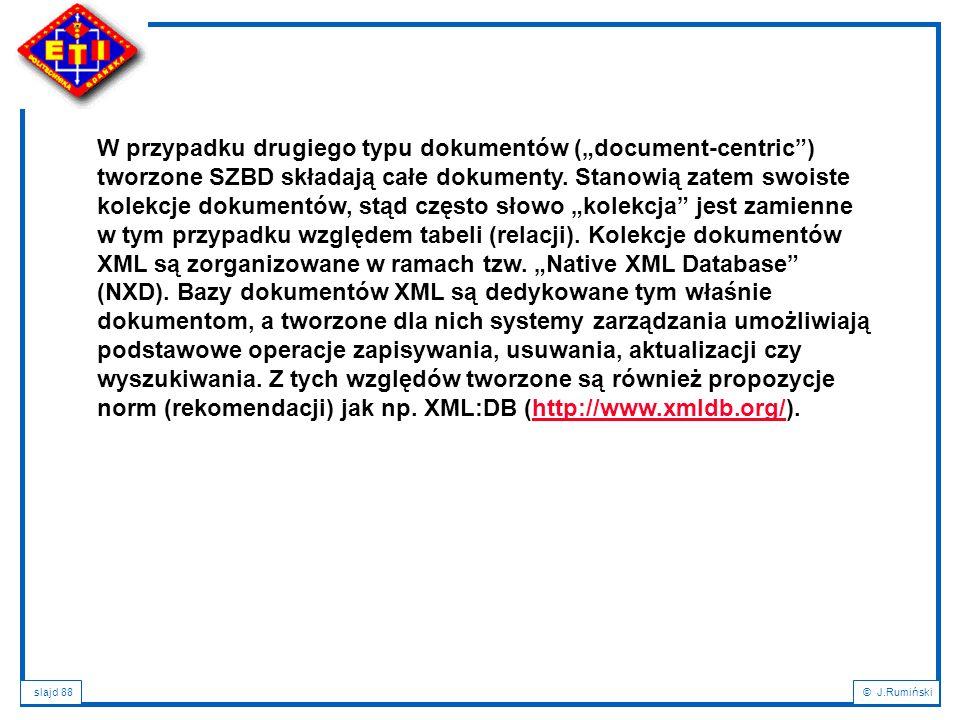 """W przypadku drugiego typu dokumentów (""""document-centric ) tworzone SZBD składają całe dokumenty."""