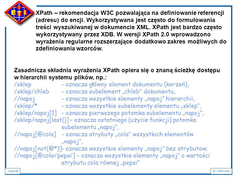 XPath – rekomendacja W3C pozwalająca na definiowanie referencji (adresu) do encji. Wykorzystywana jest często do formułowania treści wyszukiwanej w dokumencie XML. XPath jest bardzo często wykorzystywany przez XDB. W wersji XPath 2.0 wprowadzono wyrażenia regularne rozszerzające dodatkowo zakres możliwych do zdefiniowania wzorców.