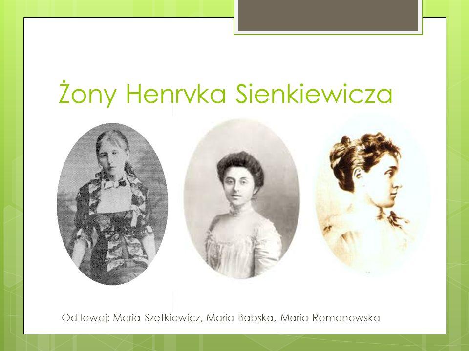 Żony Henryka Sienkiewicza